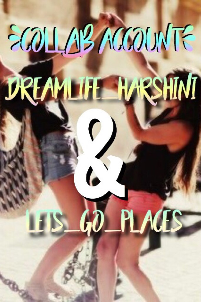 Hey loves! Dreamlife_harshini and lets_go_places here! Follow our original accounts and this one right here!😘