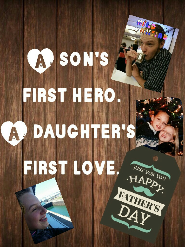 A son's  first hero. A daughter's  first love.
