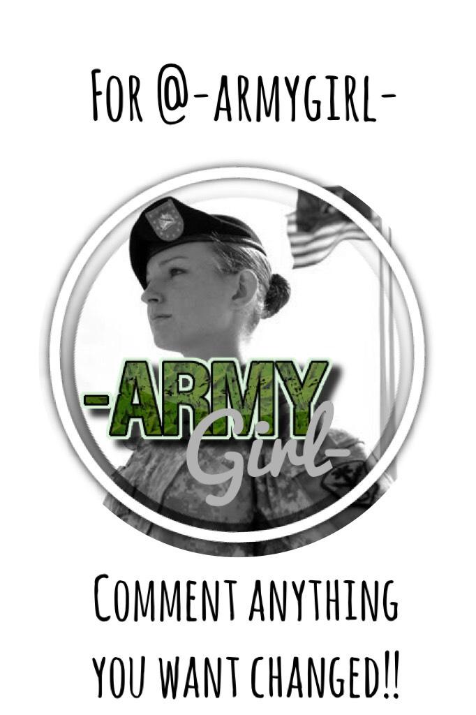 For @-armygirl- 💚