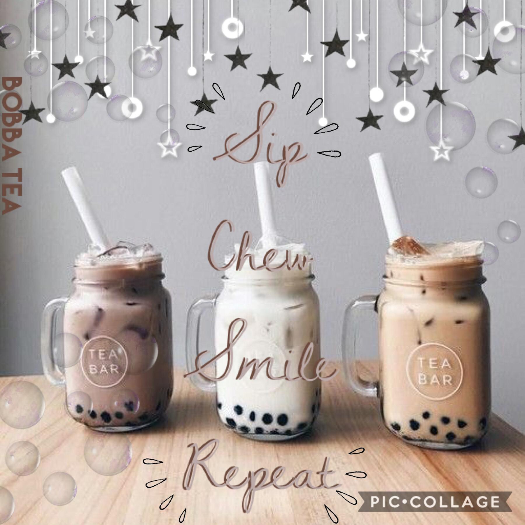 ☕️Bobba Tea☕️  Sip, chew, smile, rpt.😁