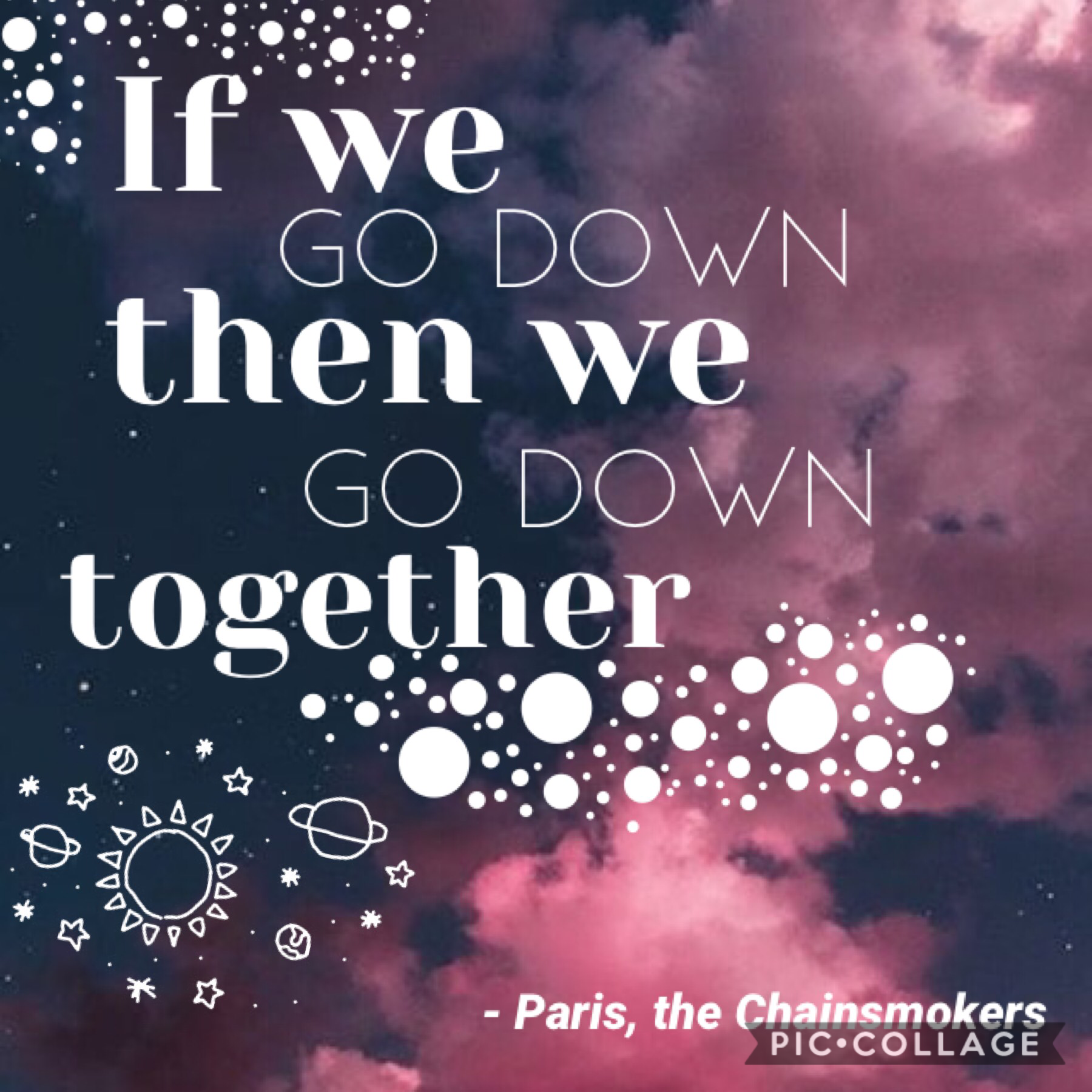 🎆If we go down, then we go down together🎆