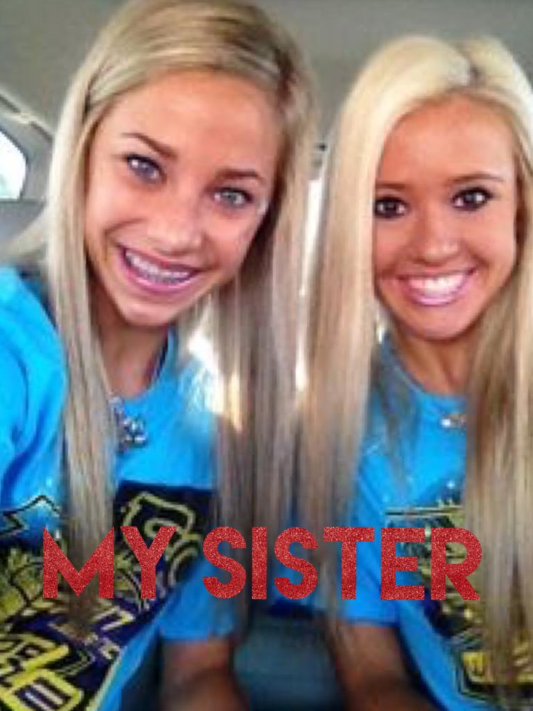 My sister
