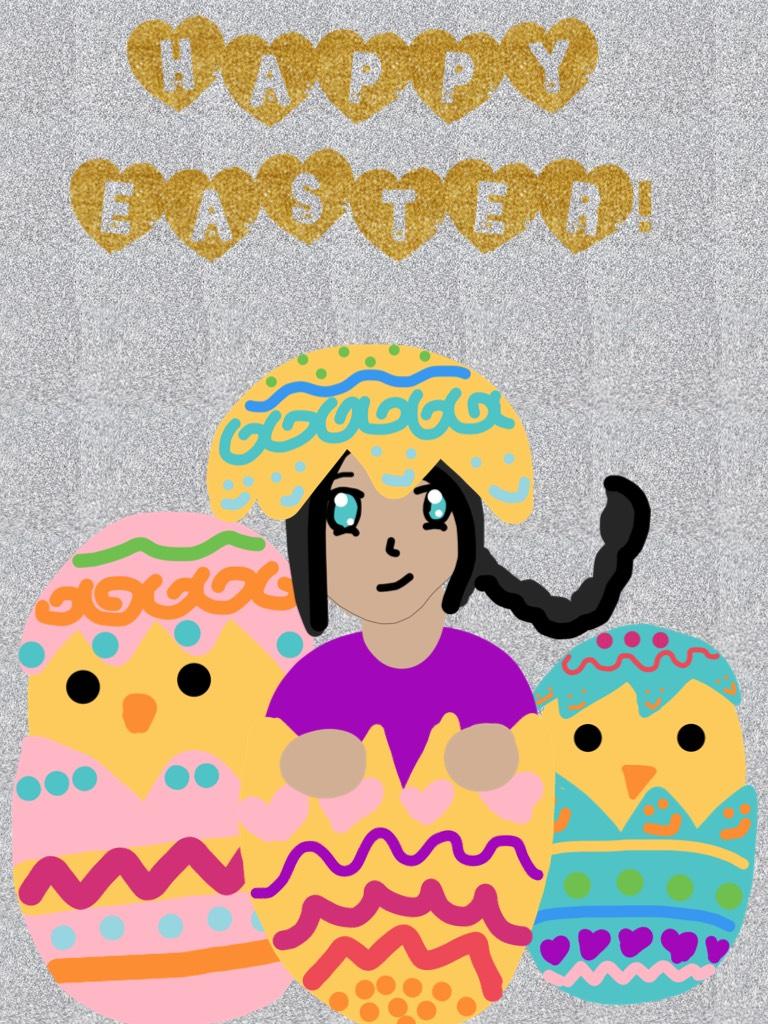 HAPPY EASTER! (sorry I'm late again)