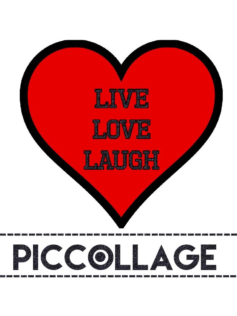 Live. Love. Laugh. PicCollage