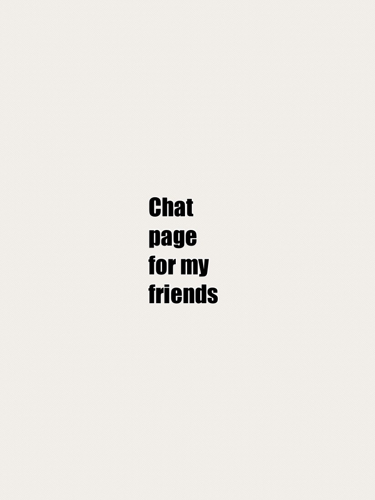 Chat page for my friends