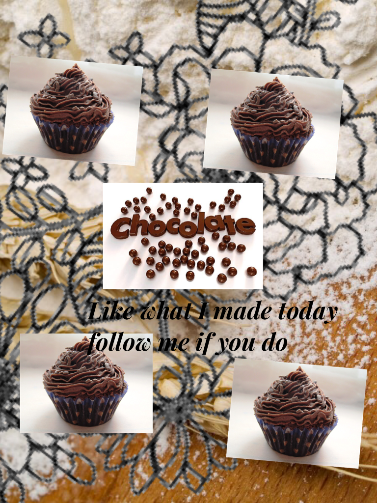 Like what I made today follow me if you do  Chocolate cupcakes