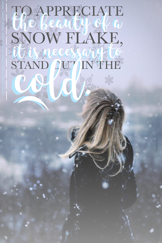 #239    I'm in a winter mood   I don't know if I like this or not   I am texting with my crush ansd I am happy   