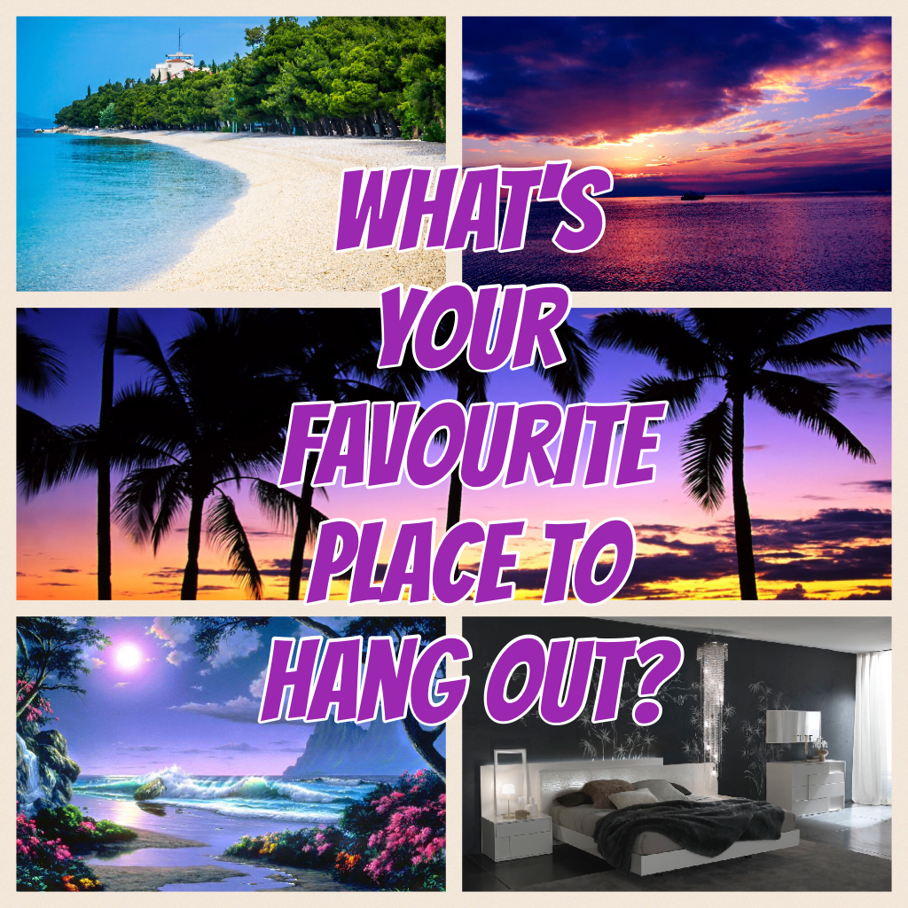 What's your favourite place to hang out?