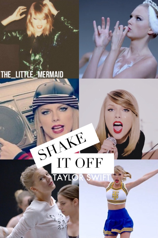 Shake it off collage xx