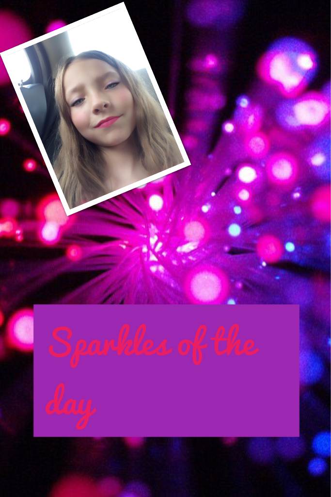 Sparkles of the day