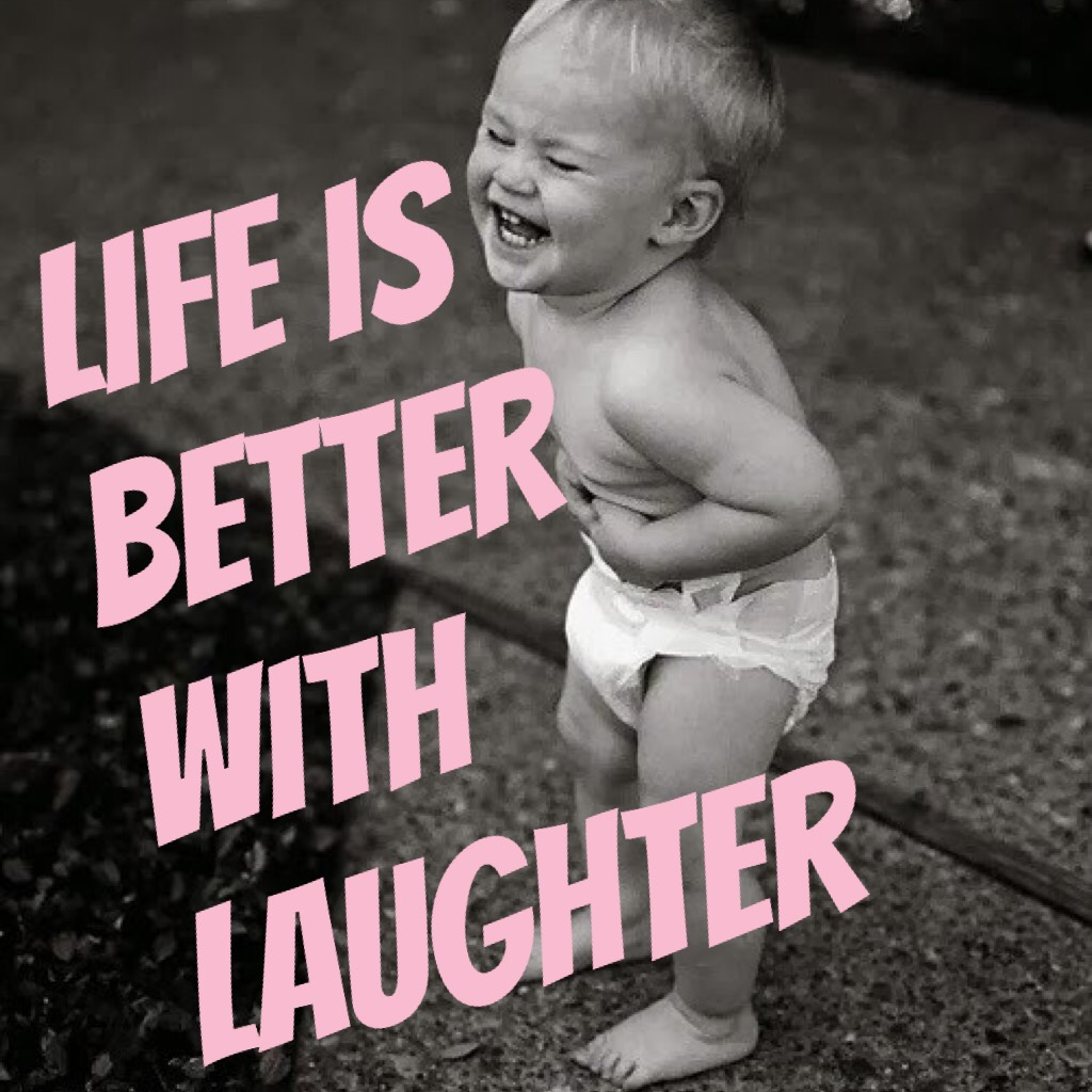 Life is better with laughter