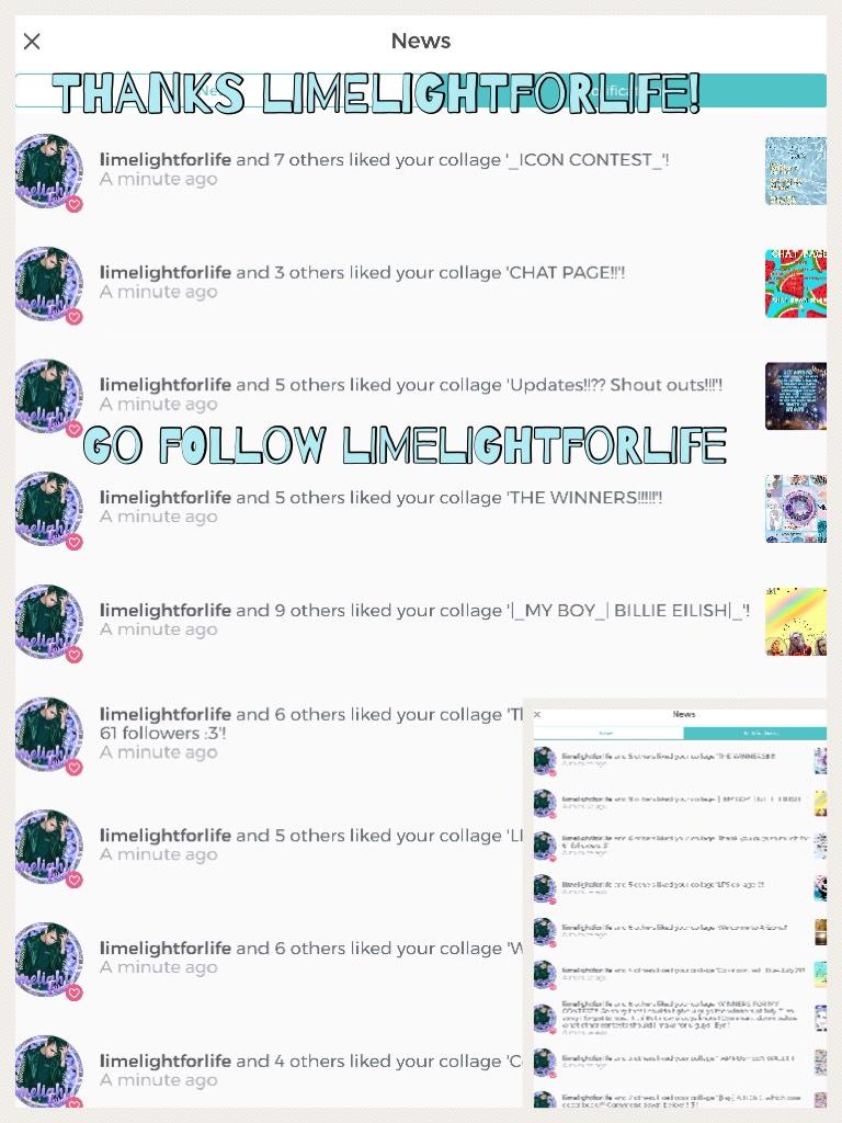 Thanks limelightforlife! Go follow limelightforlife!!!!