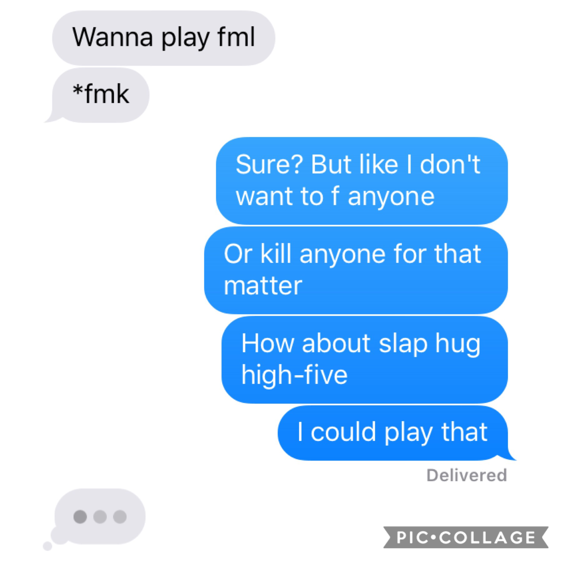 I'm too soft to play fmk (and probably ace tbh)