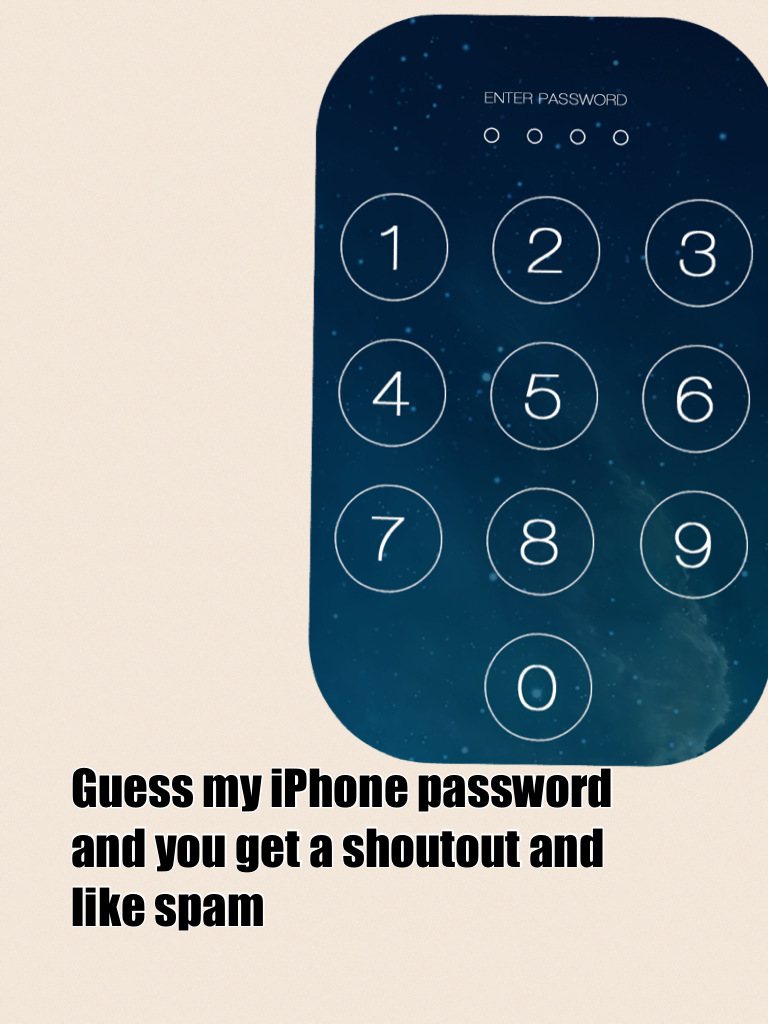 Guess my iPhone password and you get a shoutout and like spam