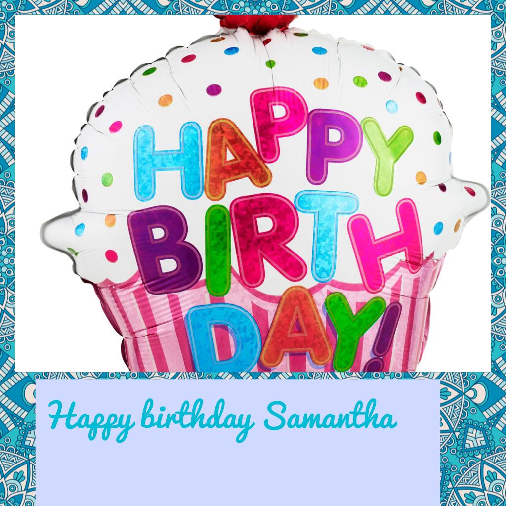 Happy birthday Samantha