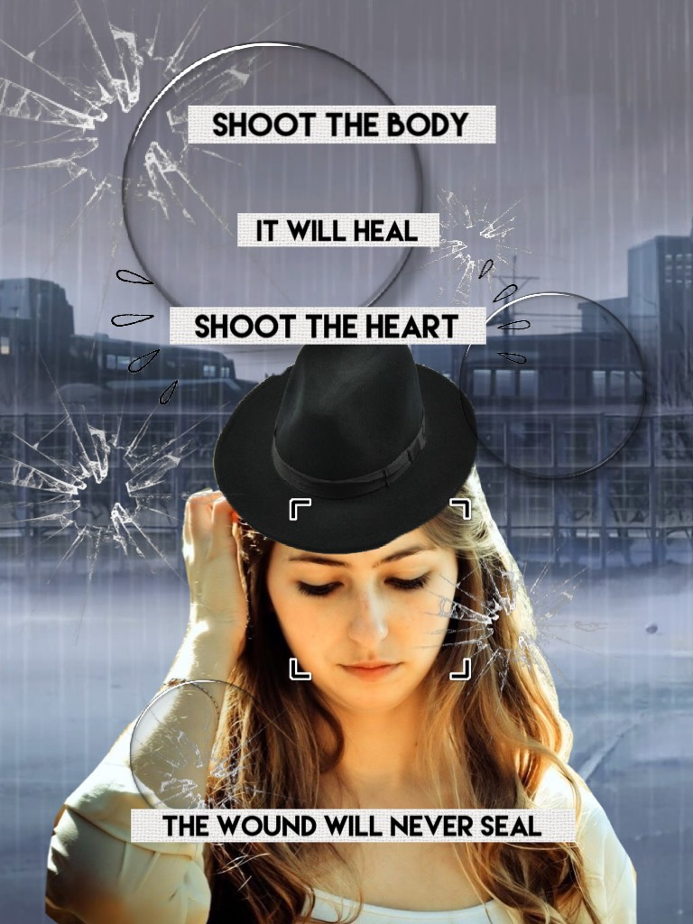 """TAP ❤️❤️💕 """"Shoot the body, it will heal. Shoot the heart, the wound will never seal."""""""