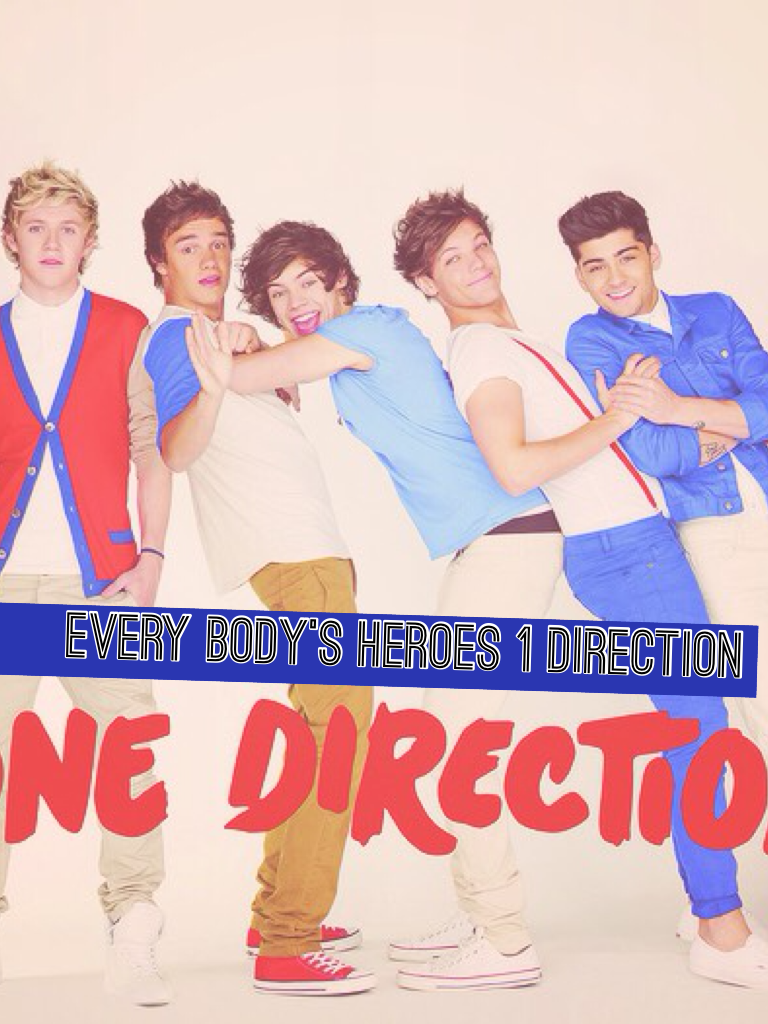 Every body's heroes 1 direction
