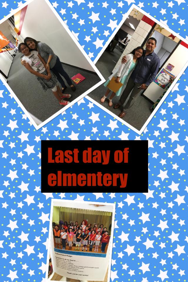 Last day of elmentery