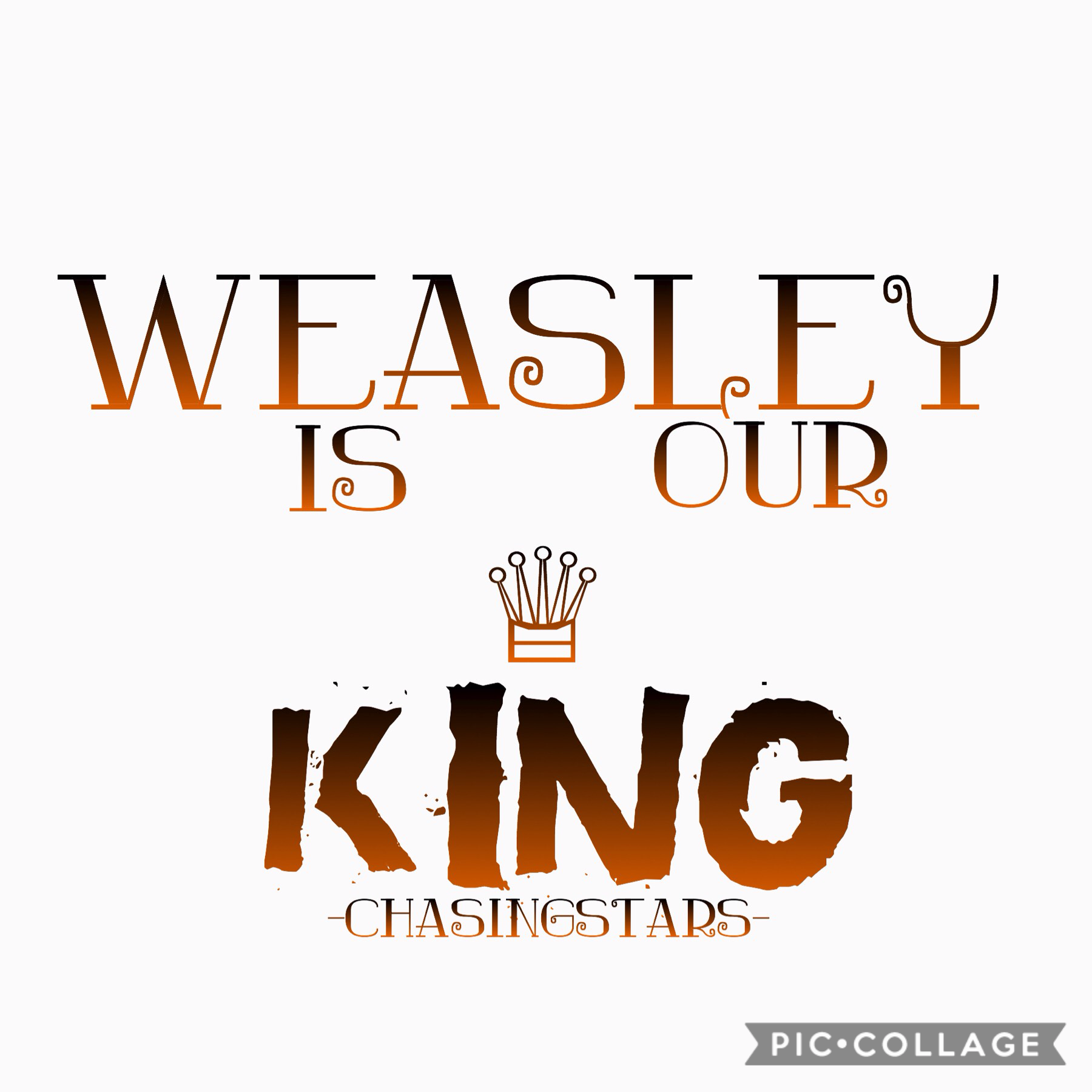 Tappp  Weasley is our King. I loved it when the Gryffindors were singing this! I quite like this, so let me know. Thank you!