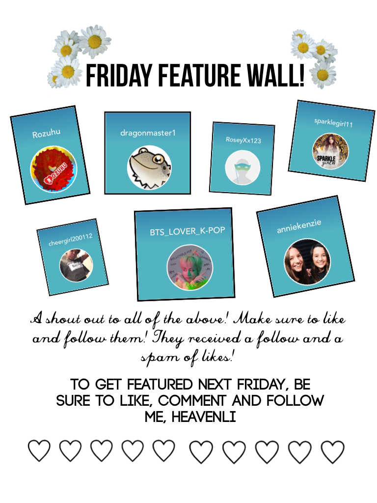 👑 tap,tap 👑 Friday Feature Wall! Congratulations to all featured this week! ❤️ Sorry for the late feature! For those who want to be featured, followed and given a spam of likes, make sure to like and follow me. Stay strong 💪🏼, bold💃🏼 and beautiful 💋
