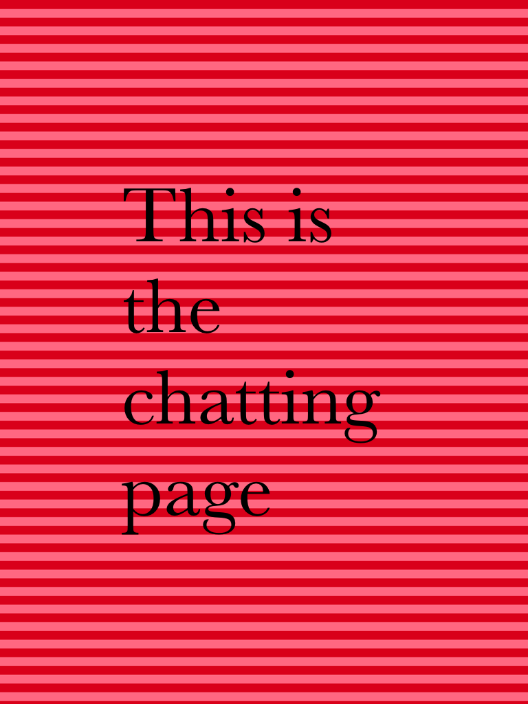 This is the chatting page for people who wants to chat