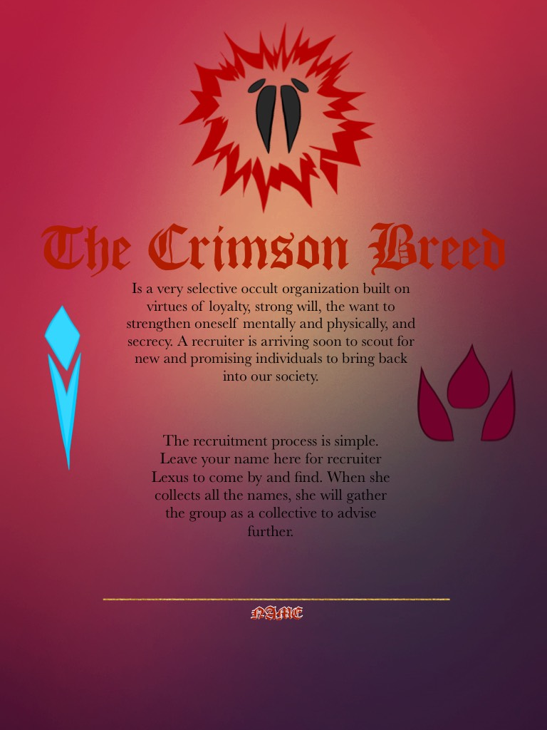 ❦ The Crimson Breed ❦ Recruitment Notice  〜 This is going to be like a mass role play session where you can create your own character (Preexisting or not—it just has to be your own) for this organization. There are rules, but those will be explained later
