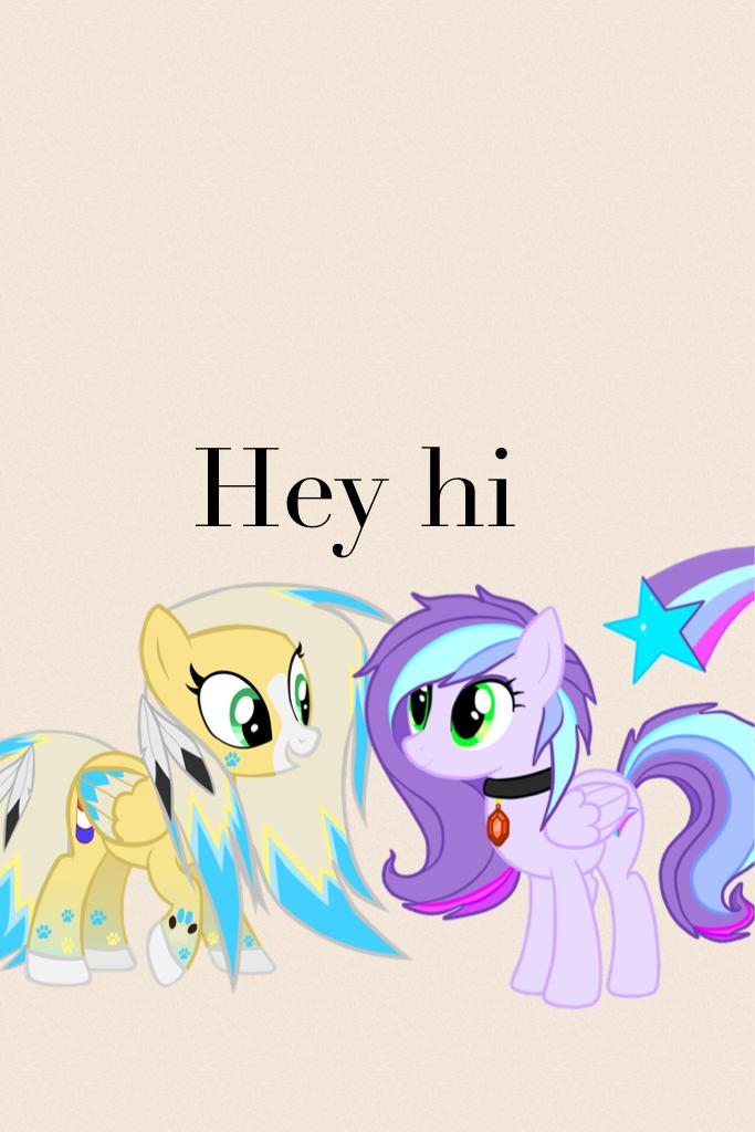 Hey hi
