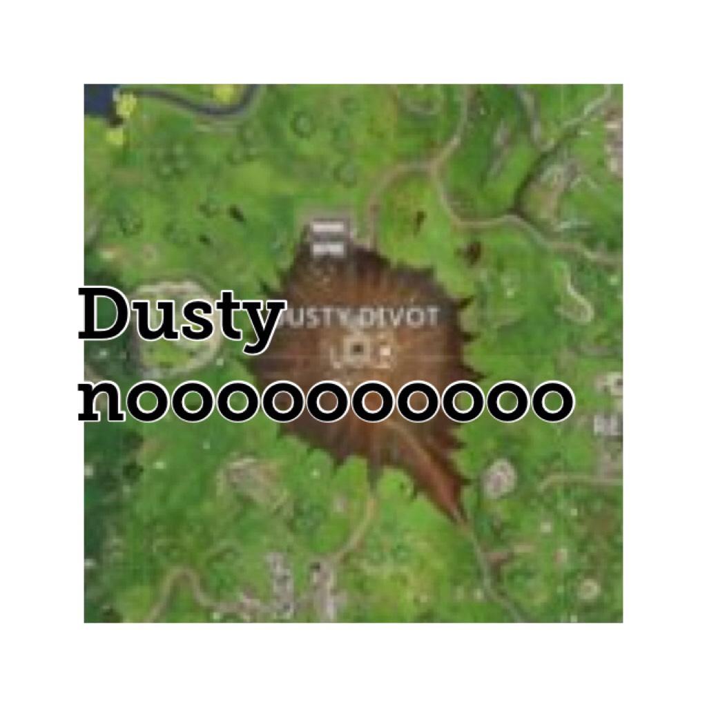 Dusty noooooooooo