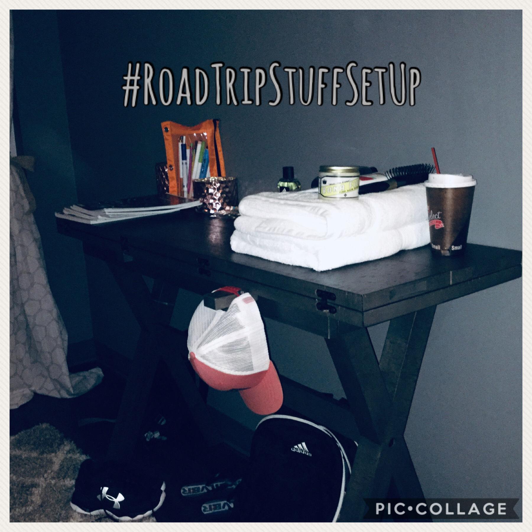 #RoadTripStuffSetUp