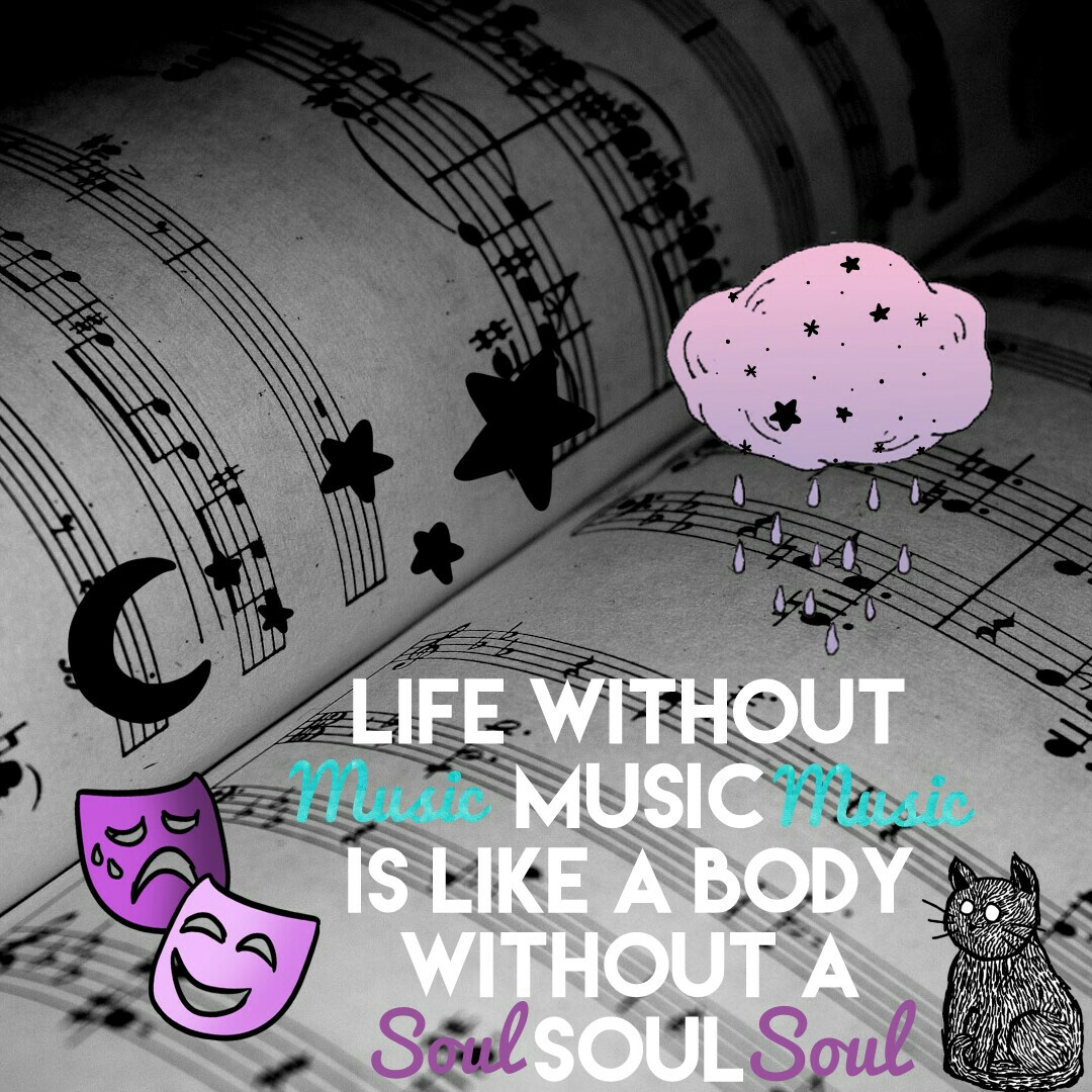 Life without music is like a body without a soul