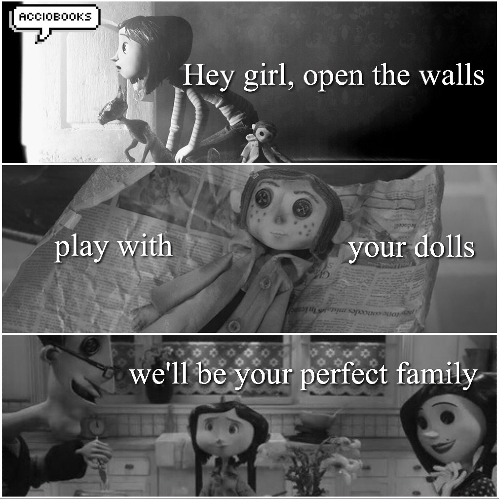 CORALINE! Tap   My birthday is next week and I'm literally counting down the days.