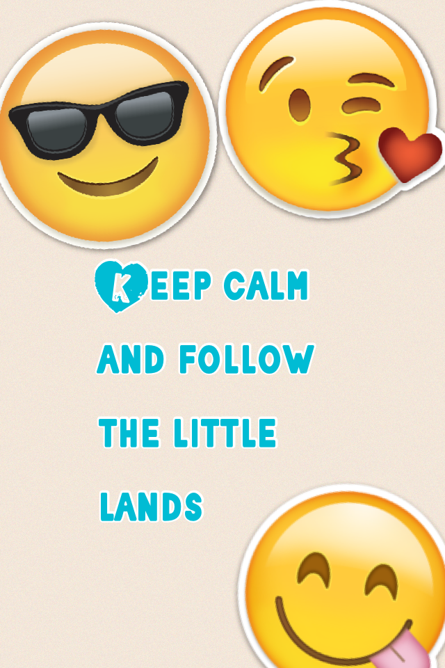 Keep calm and follow the little lands