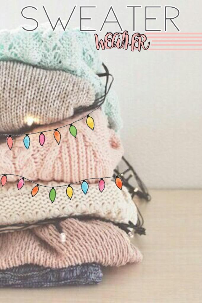 Happy Sweater Weather!