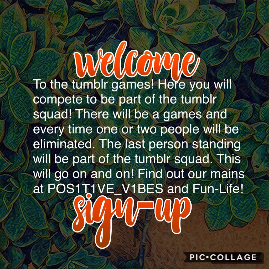 🧡✨Welcome to the Tumblr Games, each time you win your part of the squad. Let the games begin! Sign-Ups oN next page✨🧡