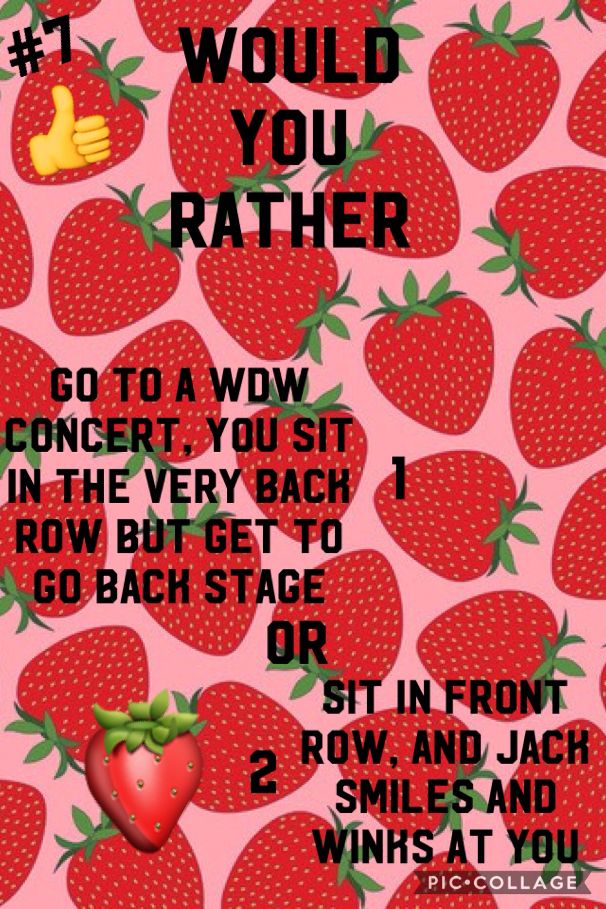 🍓Tap🍓  My opinion would be #1, or #2. You know what, I can't answer this one... Lol❤️❤️🍓🍓