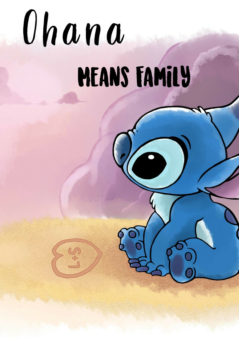 Ohana means family. Nobody fights anything alone.