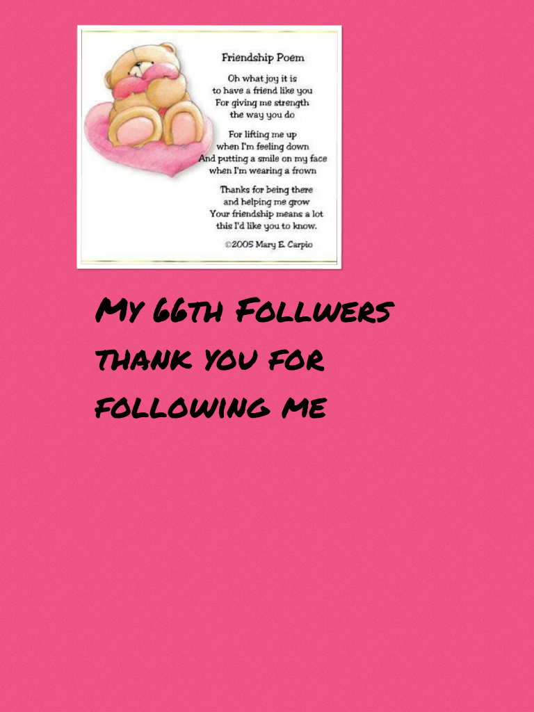 My 66th Follwers thank you for following me
