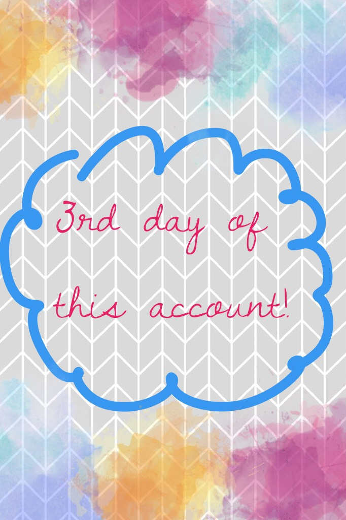 3rd day of this account!