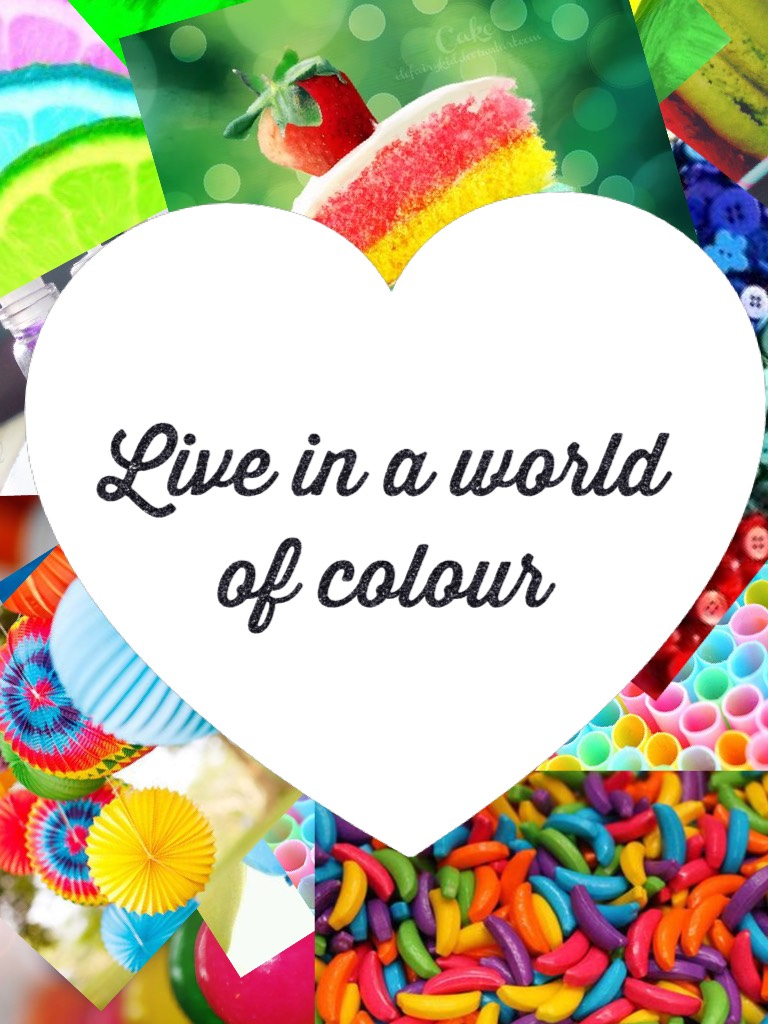 Live in a world of colour
