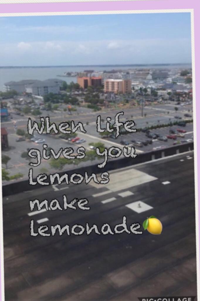 Make lemonade 💘💓