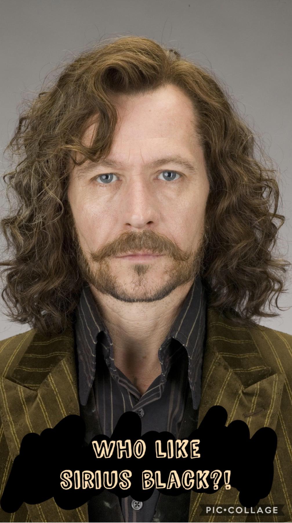 I love Sirius Black!!!❤️😂😘😘