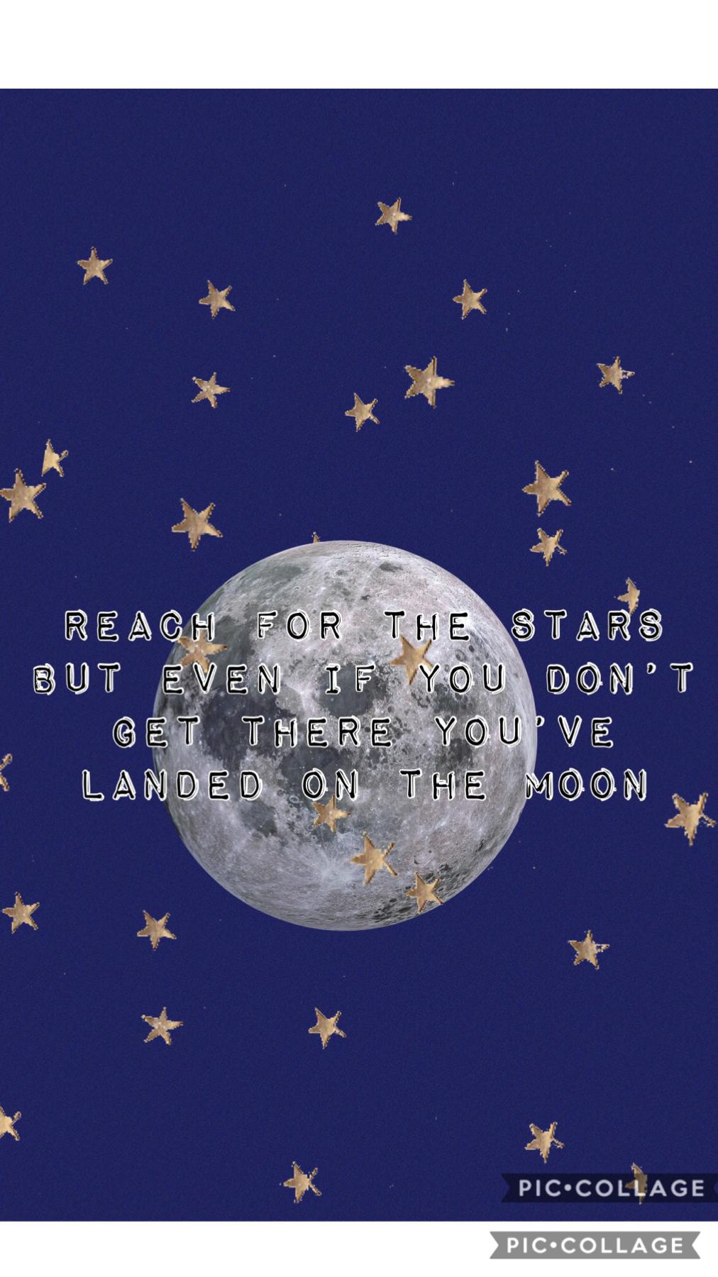 So reach for the stars