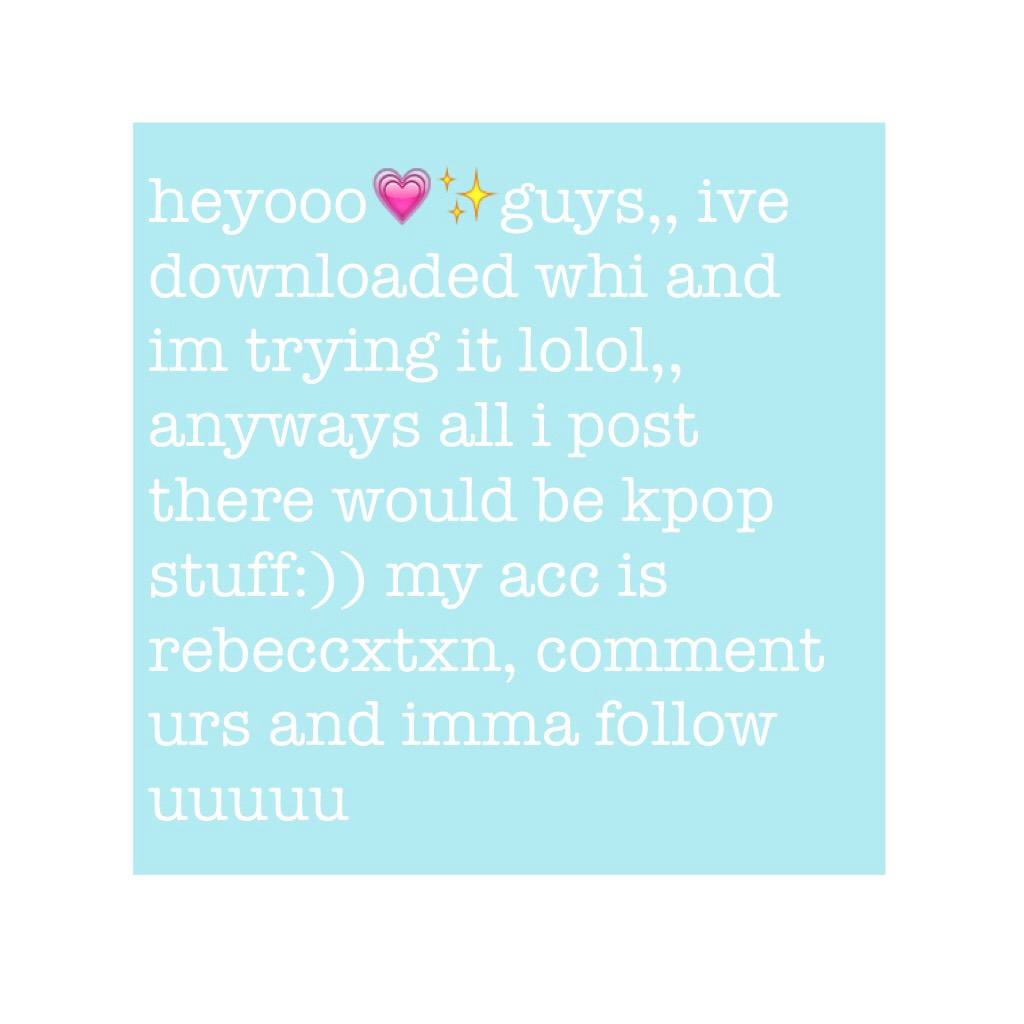 double tappyy¡¡ wheee imma try it lolol😹😹 comment ur acc, we can chat thereee:))