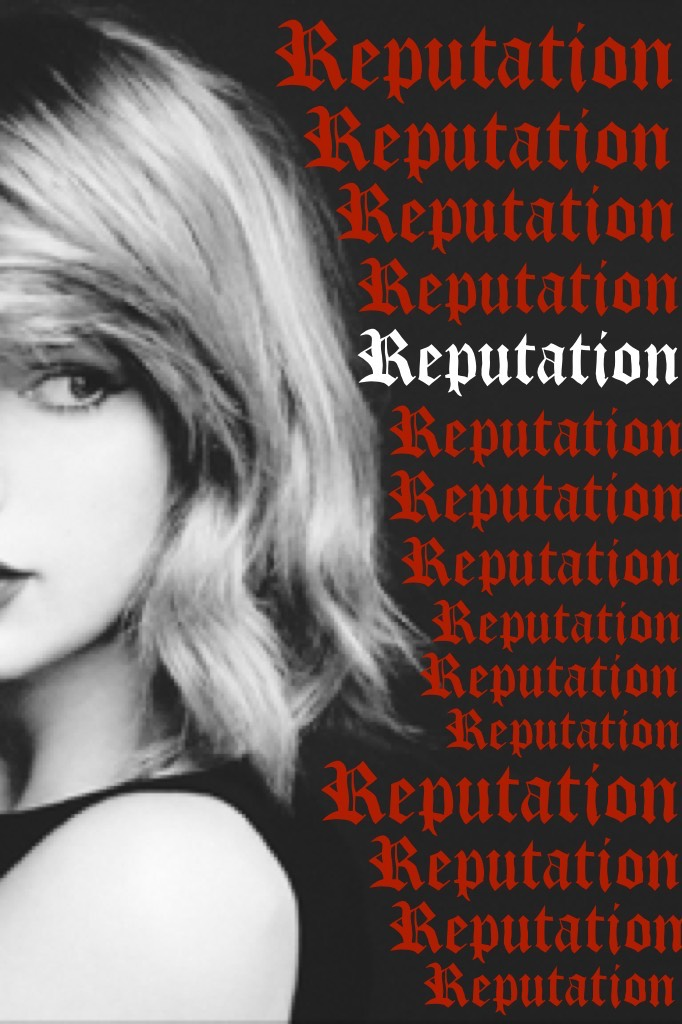Reputation DON'T JUDGE ME, I REALLY LIKE THIS SONG, I KNOW IM CRAZY