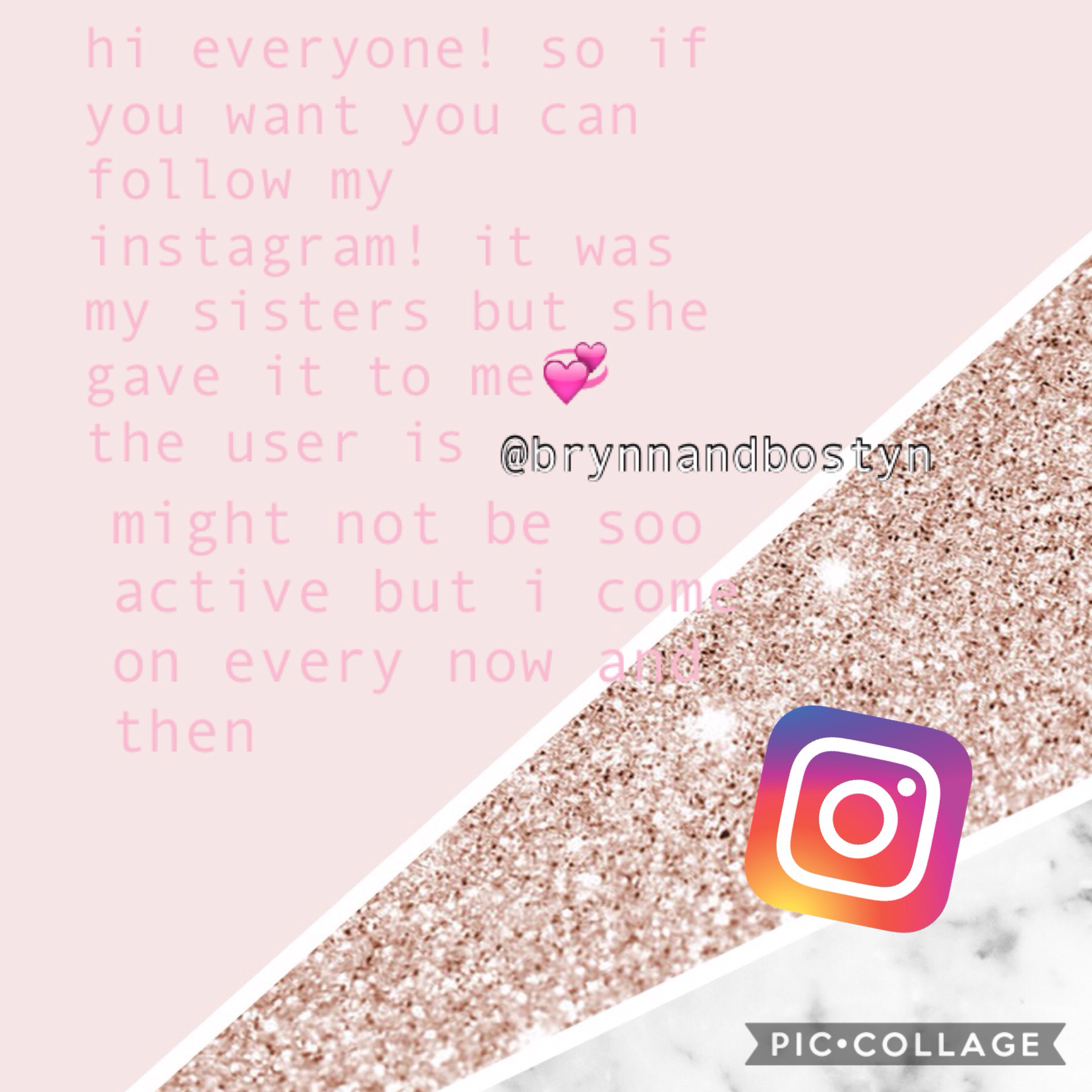 c•l•i•c•k     hi guys! as you read in this post i made an instagram, im not so active but i still come on sometimes. my user is @brynnandbostyn so go follow me and comment your user in the comments! 💖🌼 bye lovlies 😊💘💘 xx
