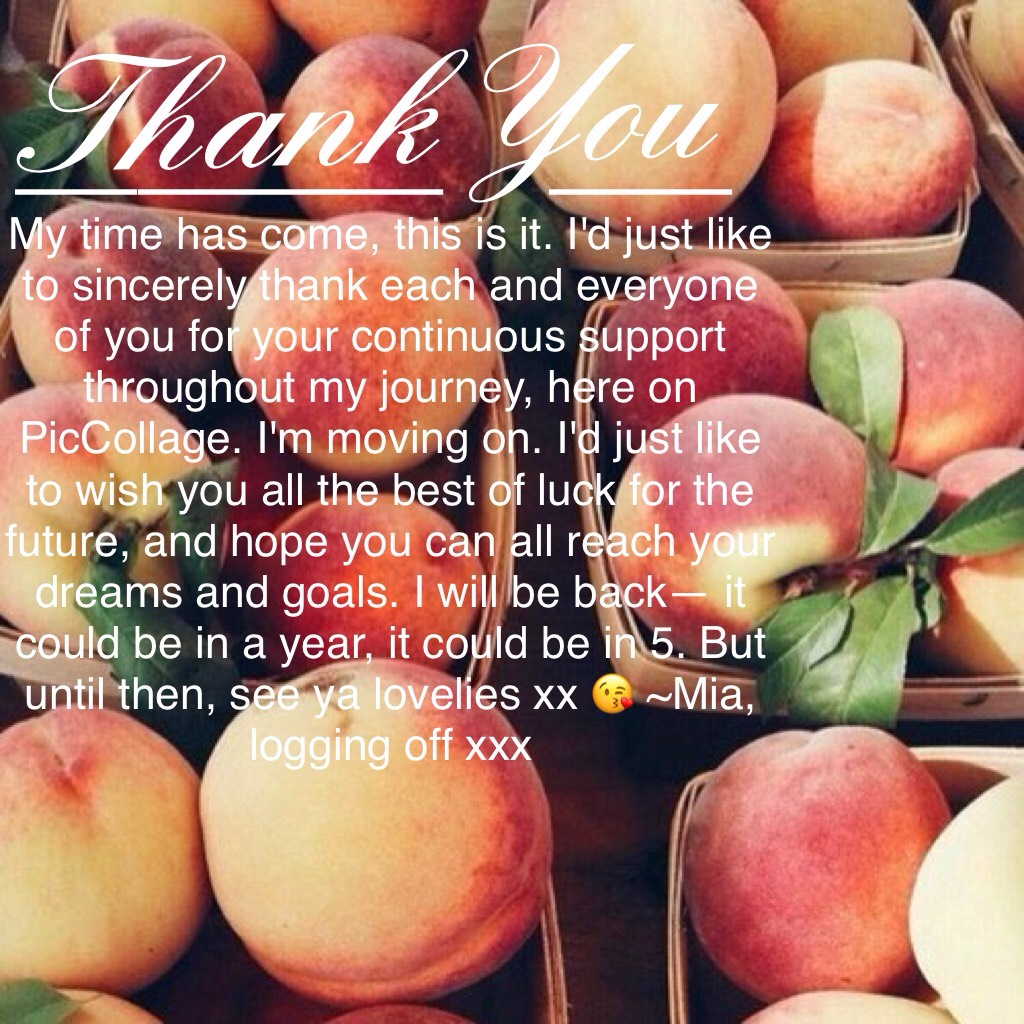 Thank You 😘💗 I love you guys and am sad to be leaving this account, but I will be back xx 😘 ~Mia, logging off xx