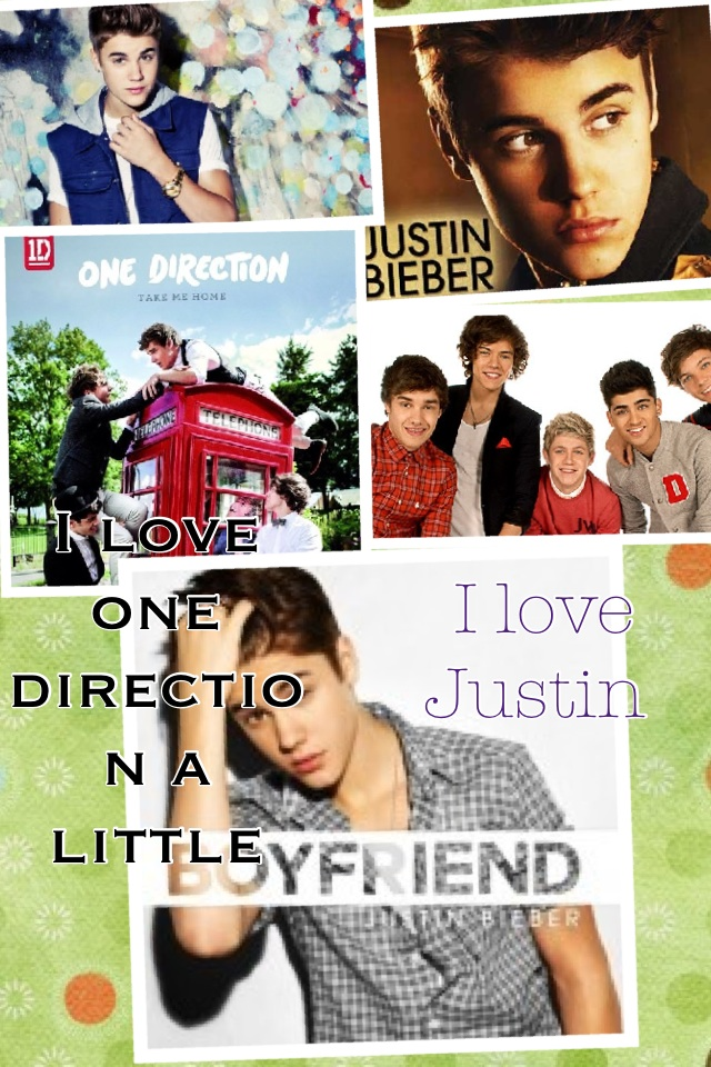 I love one direction a little 40% and I love Justin a bit more 70%